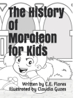 The History of Moroleon for Kids Cover Image