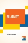 Relativity: The Special And General Theory, A Popular Exposition, Authorised Translation By Robert W. Lawson (Revised Edition) Cover Image