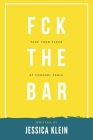 Fck The Bar: Take Your Place at Counsel Table Cover Image
