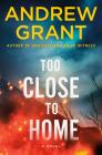 Too Close to Home: A Novel (Paul McGrath #2) Cover Image