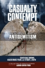 The Casualty of Contempt: The Alarming Rise of Antisemitism and What Can Be Done to Stop It Cover Image