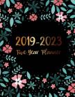 2019-2023 Five Year Planner: Elegant Floral Cover, 5 Year Monthly Planner and Calendar, 60 Months Calendar, Planner Journal Writing Diary Notebook, Cover Image