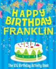 Happy Birthday Franklin - The Big Birthday Activity Book: Personalized Children's Activity Book Cover Image