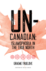Un-Canadian: Islamophobia in the True North Cover Image