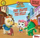 Sheriff Callie's Wild West Toby Braves the Bully: Fun Foldout Pages Inside! Cover Image