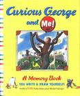Curious George and Me! Cover Image