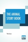 The Animal Story Book: Edited By Andrew Lang Cover Image