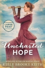 Uncharted Hope: Large Print Cover Image