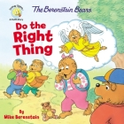 The Berenstain Bears Do the Right Thing Cover Image