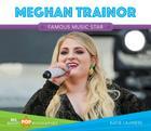 Meghan Trainor: Famous Music Star (Big Buddy Pop Biographies) Cover Image