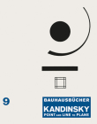 Wassily Kandinsky: Point and Line to Plane: Bauhausbücher 9 Cover Image