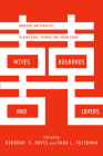 Wives, Husbands, and Lovers: Marriage and Sexuality in Hong Kong, Taiwan, and Urban China Cover Image