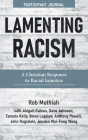 Lamenting Racism Participant Journal: A Christian Response to Racial Injustice Cover Image