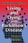 Parkinson Pete on LIving & Dying with Parkinson's Cover Image