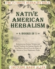 Native American Herbalism: The Ultimate Herbalist Bible 4 books in 1: Ridiscovering Ancient Wisdom and Herbal Tradition for Radiant Health: Every Cover Image