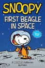 Snoopy: First Beagle in Space (PEANUTS AMP Series Book 14): A PEANUTS Collection (Peanuts Kids #14) Cover Image