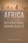 Africa and the Shaping of International Human Rights Cover Image