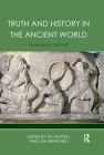 Truth and History in the Ancient World: Pluralising the Past (Routledge Studies in Ancient History) Cover Image