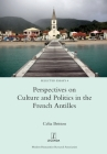 Perspectives on Culture and Politics in the French Antilles (Selected Essays #4) Cover Image