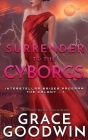 Surrender To The Cyborgs Cover Image