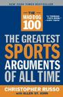 The Mad Dog 100: The Greatest Sports Arguments of All Time Cover Image