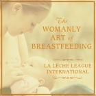 The Womanly Art of Breastfeeding Lib/E Cover Image