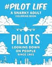 Pilot Life: A Snarky, Humorous & Relatable Adult Coloring Book Cover Image