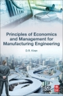 Principles of Economics and Management for Manufacturing Engineering Cover Image