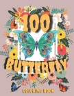 100 Butterfly Coloring Book: Featuring Adorable Butterflies For Relieving Stress & Relaxation Cover Image
