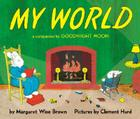 My World Board Book: A Companion to Goodnight Moon Cover Image