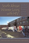 South African Women Living with HIV: Global Lessons from Local Voices Cover Image