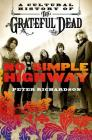No Simple Highway: A Cultural History of the Grateful Dead Cover Image