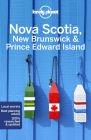 Lonely Planet Nova Scotia, New Brunswick & Prince Edward Island (Regional Guide) Cover Image
