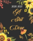 2020-2021 Get Shit Done: Sunflower Black Cover, 24 Months Academic Schedule With Insporational Quotes And Holiday. Cover Image