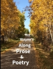 Prose & Poetry Along Wayne's Way Cover Image