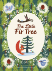The Little Fir Tree: From an original story by Hans Christian Andersen Cover Image