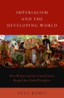 Imperialism and the Developing World: How Britain and the United States Shaped the Global Periphery Cover Image
