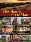 Tiny Homes on the Move: Wheels and Water (Shelter Library of Building Books) Cover Image