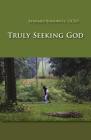 Truly Seeking God (Monastic Wisdom #62) Cover Image