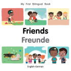 My First Bilingual Book–Friends (English–German) Cover Image
