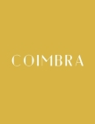 Coimbra: A Decorative Book │ Perfect for Stacking on Coffee Tables & Bookshelves │ Customized Interior Design & Hom Cover Image
