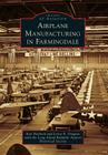 Airplane Manufacturing in Farmingdale Cover Image