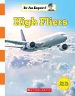 High Fliers (Be an Expert!) (Library Edition) Cover Image