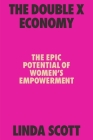 The Double X Economy: The Epic Potential of Women's Empowerment Cover Image