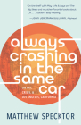 Always Crashing in the Same Car: On Art, Crisis, and Los Angeles, California Cover Image