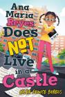 Ana Maria Reyes Does Not Live in a Castle Cover Image