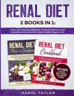 Renal Diet: 2 Books in 1: Renal Diet Plan and Cookbook. The Most Complete Guide to Control, Slow and Stop Chronic Kidney Disease ( Cover Image