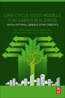 Life-Cycle Cost Models for Green Buildings: With Optimal Green Star Credits Cover Image