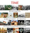 Time History's Greatest Events: 100 Turning Points That Changed the World: An Illustrated Journey Cover Image