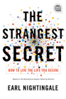 The Strangest Secret: How to Live the Life You Desire Cover Image